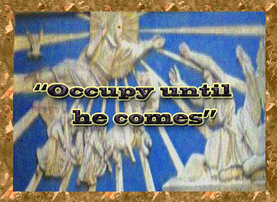 Occupy Until He Comes